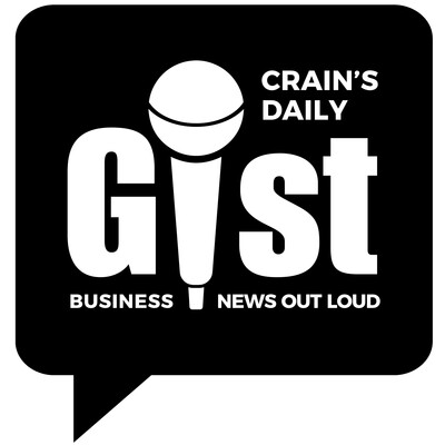 Crain's Daily Gist