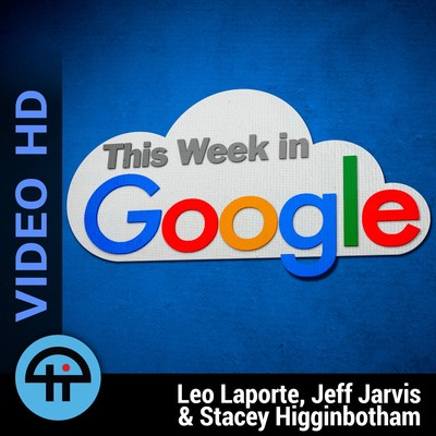 This Week in Google (Video HD)
