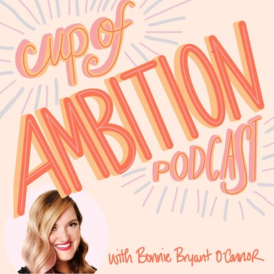 Cup of Ambition Podcast