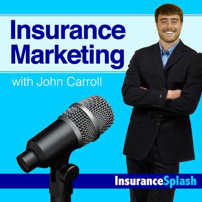Insurance Marketing with John Carroll