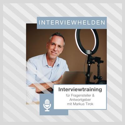 Interviewhelden mit Markus Tirok