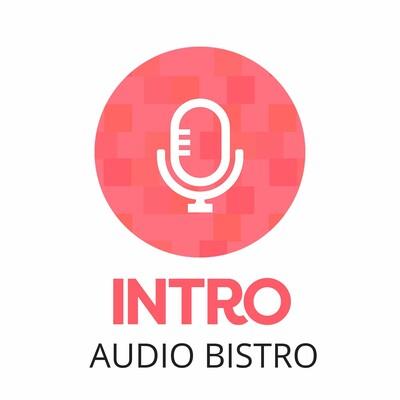 Intro Audio Bistro