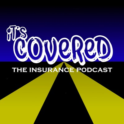 It's Covered: The Insurance Podcast