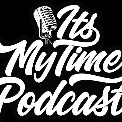 Its My Time Podcast