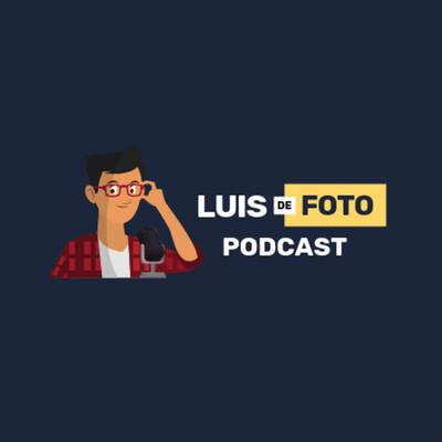 Luis de Foto - Podcast