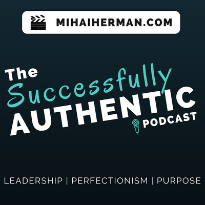Successfully Authentic: Entrepreneurship, Leadership & Dealing with Perfectionism