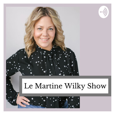 Le Martine Wilky Show