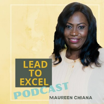 Lead To Excel Podcast