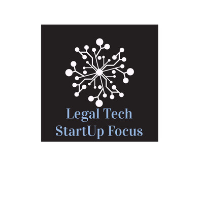 Legal Tech StartUp Focus Podcast