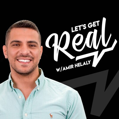 Let's Get Real w/ Amir Helaly