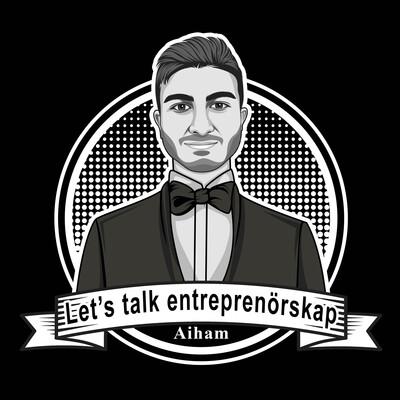 Let's talk entreprenörskap