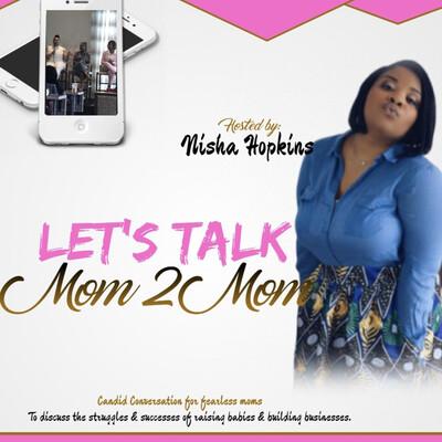 Let's Talk Mom 2 Mom