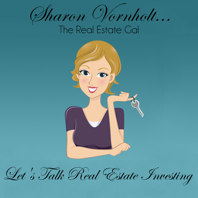 Let's Talk Real Estate Investing with Sharon Vornholt