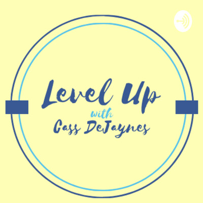 Level Up with Cass