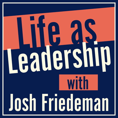 Life as Leadership: Where Leaders Gather to Grow Together
