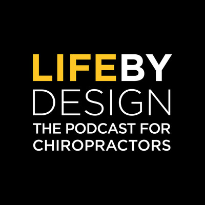 Life By Design | The Podcast For Chiropractors