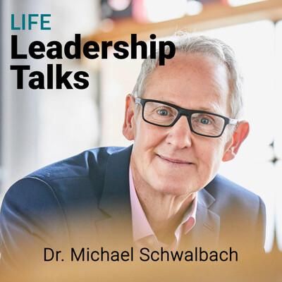 LIFE Leadership Talks   Führen und Wandel im Gespräch.