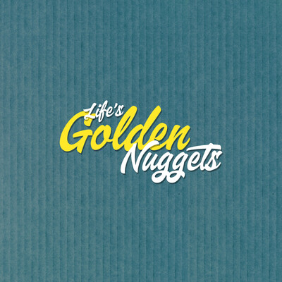 Life's Golden Nuggets