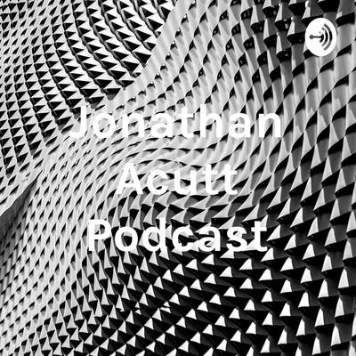 Jonathan Acutt Podcast