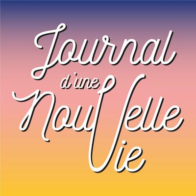 Journal d'une Nouvelle Vie