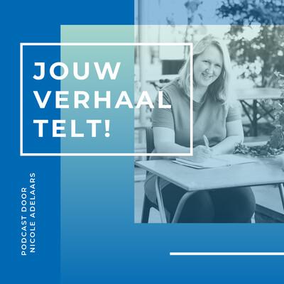 Jouw verhaal telt - Podcast by Nicole Adelaars