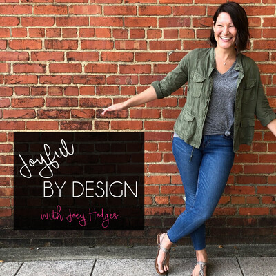 Joyful by design with Joey Hodges