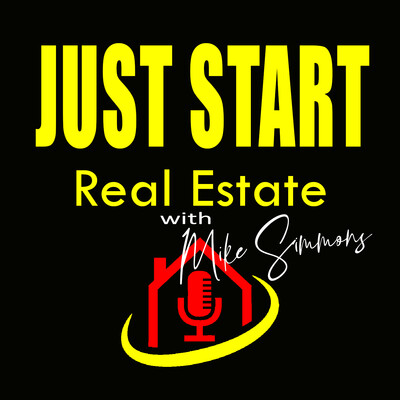 Just Start Real Estate with Mike Simmons
