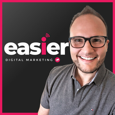 Easier: A Digital Marketing Podcast