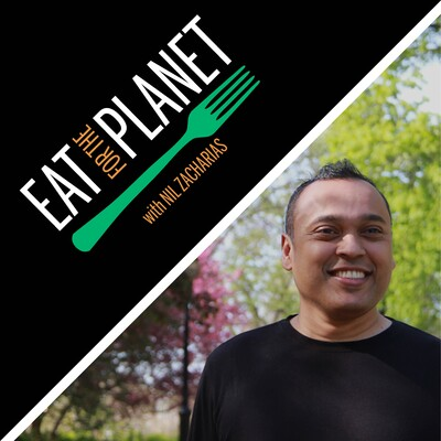 Eat For The Planet with Nil Zacharias