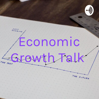 Economic Growth Talk