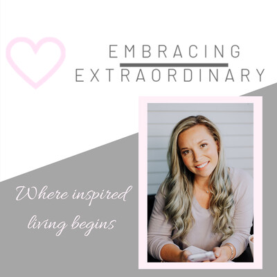 Embracing Extraordinary Podcast