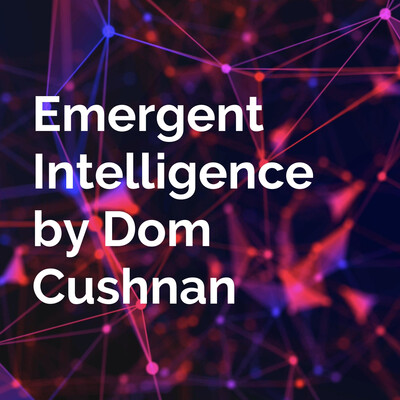 Emergent Intelligence by Dom Cushnan
