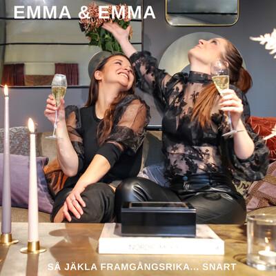 Emma & Emma - så jäkla framgångsrika... snart