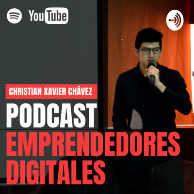 EMPRENDEDORES DIGITALES con Christian Xavier Chávez