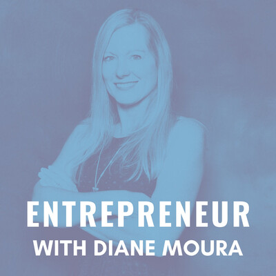 Entrepreneur with Diane Moura