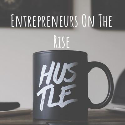 Entrepreneurs On The Rise