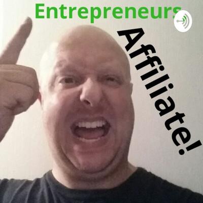 Entrepreneurs, Affiliate!