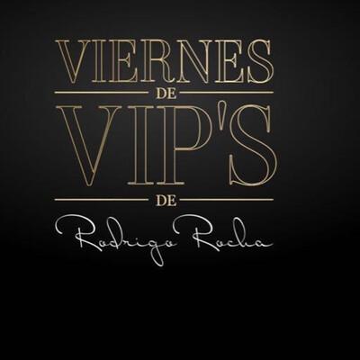 Viernes De Vips De Rodrigo Rocha