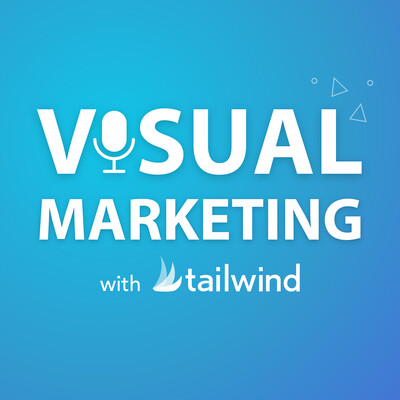 Visual Marketing with Tailwind: Pinterest and Instagram Made Easy