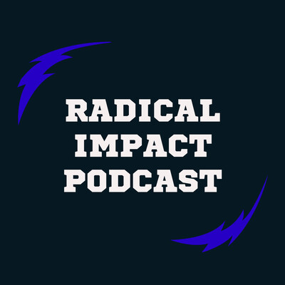 Radical Impact Podcast