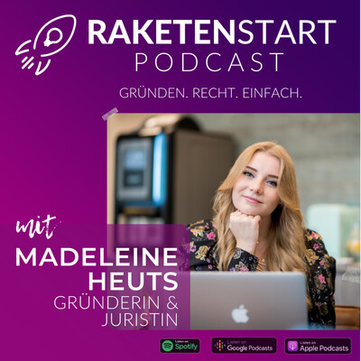 Raketenstart - Interviews mit Startups, Rechtliches Wissen & Hacks für Gründer und ihr Business