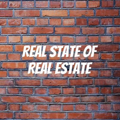 Real State of Real Estate