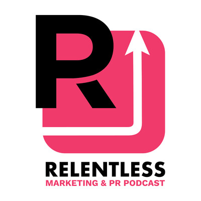 Relentless Marketing and PR podcast