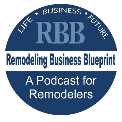 Remodeling Business Blueprint - Randall Soules and David Hawke discuss best practices to build a solid remodeling or trade contracting business