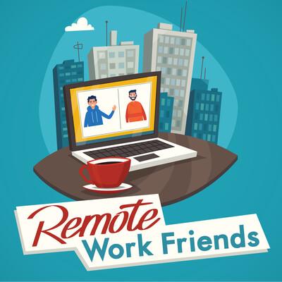 Remote Work Friends