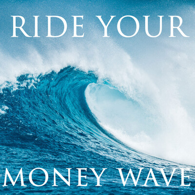 Ride Your Money Wave