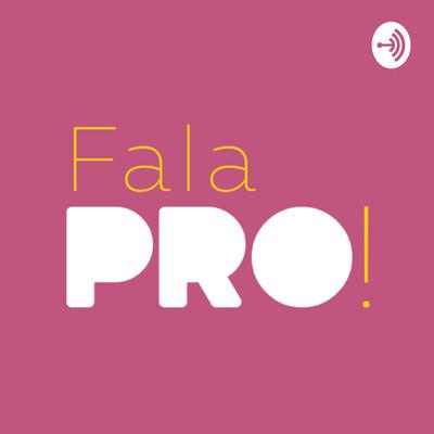 Fala PRO! O Podcast dos Profissionais Independentes