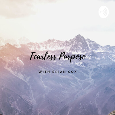 Fearless Purpose with Brian Cox