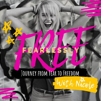 Fearlessly Free - Cultivate Your Courage