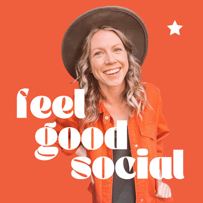 Feel Good Social Media Marketing Podcast